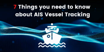 7 Things to know about AIS Vessel Tracking